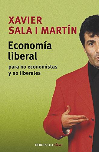 Economía liberal para no economistas y no liberales: 136 (Ensayo | Actualidad)