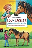 Lou + Lakritz - gemeinsam durch dick und dünn: Zwei Geschichten in einem Band