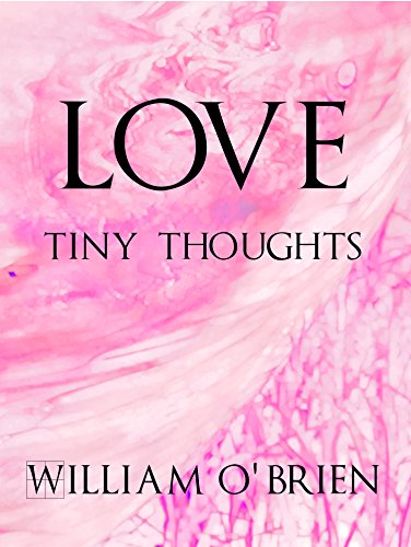 Love Tiny Thoughts A Short Collection To Contemplate Spiritual Philosophy Series Book 2 Kindle Edition By O Brien William Religion Spirituality Kindle Ebooks Amazon Com