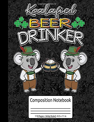 Koala Beer Drinker Gifts Koalafied Beer Drinker Composition Notebook 110 Pages Wide Ruled 8.5 x 11 in: Beer Tasting Journal