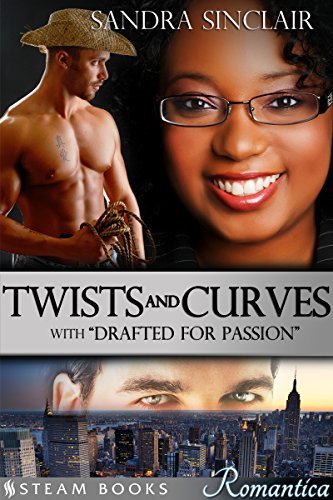 Twists and Curves (with 'Drafted For Passion') - A Sexy BWWM Interracial BBW Billionaire Romance Bundle from Steam Books (Romantica Book 1) (English Edition)
