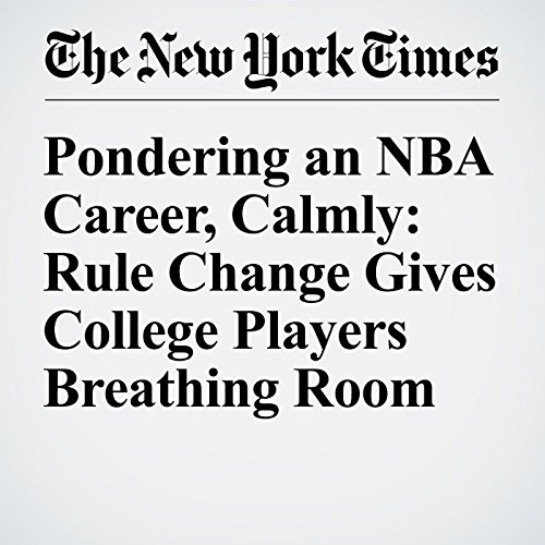 Pondering an NBA Career, Calmly: Rule Change Gives College Players Breathing Room audiobook cover art