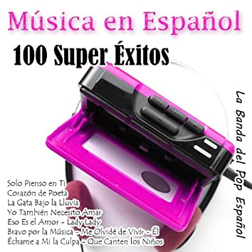 Música en Español - 100 Super Éxitos