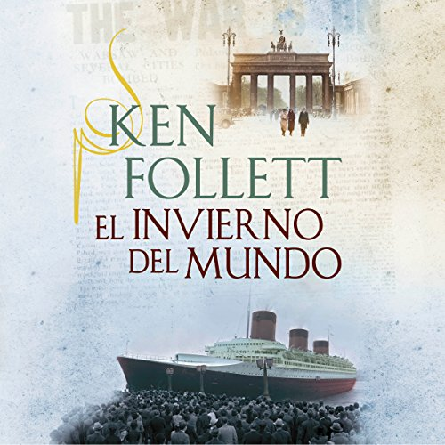 El invierno del mundo [Winter of the World]     The Century 2              By:                                                                                                                                 Ken Follett                               Narrated by:                                                                                                                                 Xavier Fernández                      Length: 34 hrs and 28 mins     280 ratings     Overall 4.8