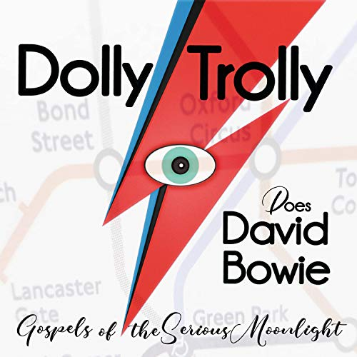 Gospels of the Serious Moonlight, Dolly Trolly Does David Bowie