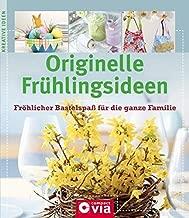Originelle Frühlingsideen: Fröhlicher Bastelspaß für die ganze Familie (Compact Kreativ)