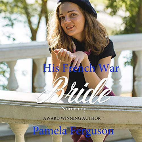 His French War Bride: Normandy audiobook cover art