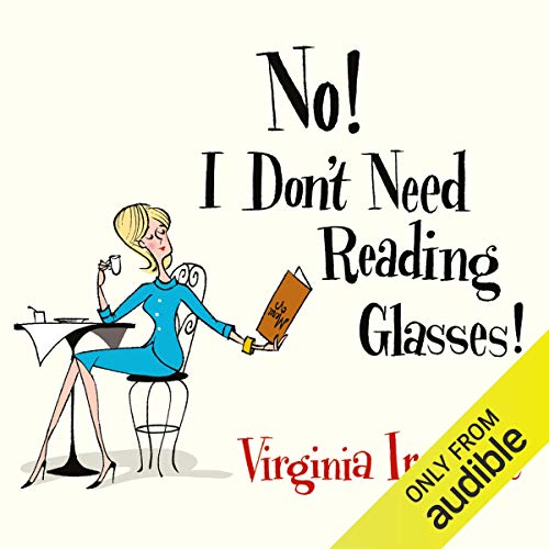 No! I Don't Need Reading Glasses audiobook cover art