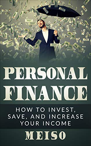Personal Finance: How to Invest, Save, and Increase Your Income (English Edition)