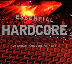 Essential Hardcore: 20 Bangin` Hardcore Anthems