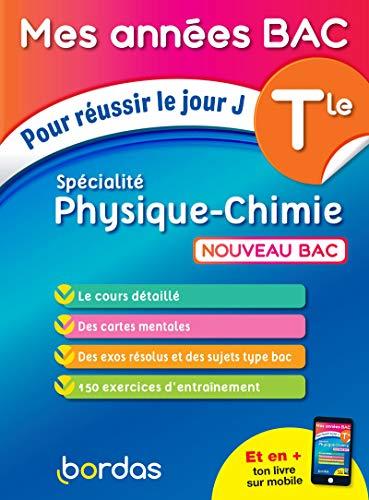 Specialité Physique-Chimie Tle: Pour réussir le jour J (Mes années BAC)