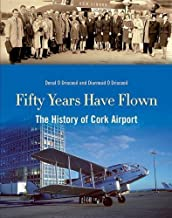 Fifty Years Have Flown: The History of Cork Airport