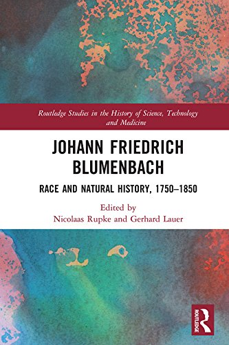 Johann Friedrich Blumenbach: Race and Natural History, 1750–1850 (Routledge Studies in the History of Science, Technology and Medicine) (English Edition)