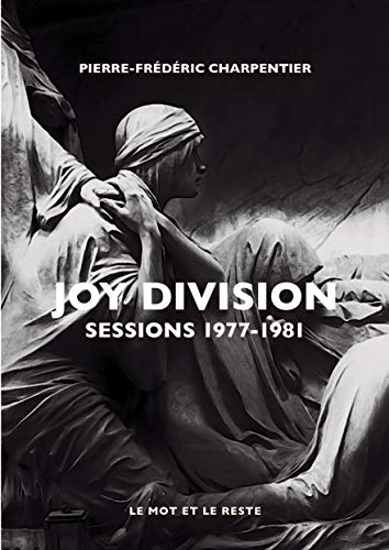 Joy Division: Sessions 1977-1981 (MUSIQUES) (French Edition)
