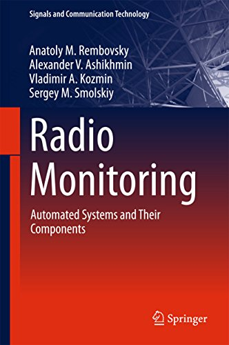 Radio Monitoring: Automated Systems and Their Components (Signals and Communication Technology) (English Edition)
