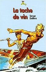 La Tache de vin de Serge Dalens