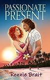 Passionate Present (Passionate Series Book 1) (English Edition)