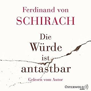 Die Würde ist antastbar                   Autor:                                                                                                                                 Ferdinand von Schirach                               Sprecher:                                                                                                                                 Ferdinand von Schirach                      Spieldauer: 2 Std. und 53 Min.     151 Bewertungen     Gesamt 4,3
