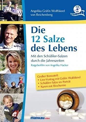 Die 12 Salze des Lebens - Mit den Schüßler-Salzen durch die Jahreszeiten, DVD-Video, Ratgeberfilm von Angelika Hacker nach dem gleichnamigen Buch von Angelika Gräfin Wolffskeel von Reichenberg