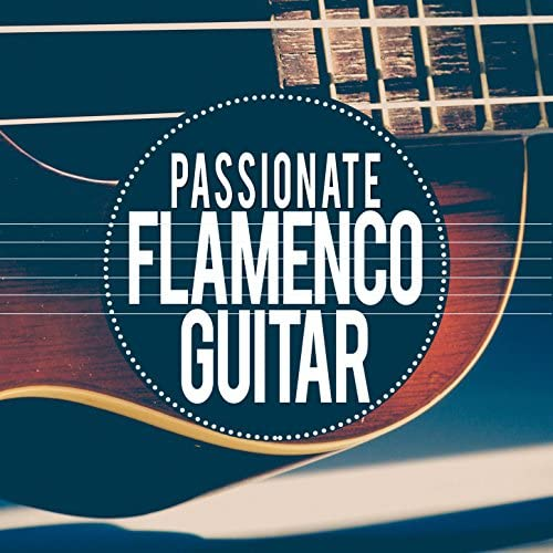 Latin Passion, Flamenco Guitar Masters & Guitare Flamenco