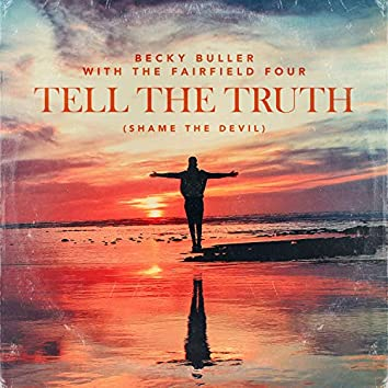 Tell The Truth (Shame The Devil)