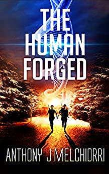 The Human Forged by [Anthony J. Melchiorri]