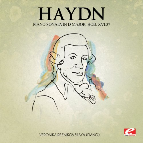 Haydn: Piano Sonata in D Major, Hob. XVI:37 (Digitally Remastered)