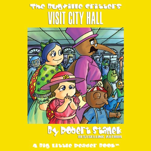 The Bugville Critters Visit City Hall audiobook cover art