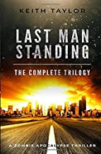 Last Man Standing: The Complete Trilogy: A Zombie Apocalypse Thriller