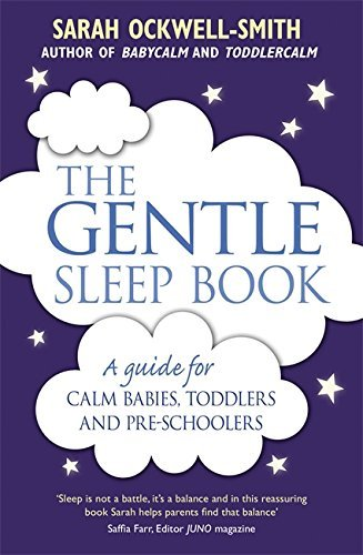Gentle Sleep Book: For Calm Babies, Toddlers and Pre-Schoolers by Sarah Ockwell-Smith (2015-03-05)