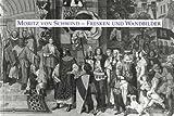 Fresken und Wandbilder - Moritz von Schwind