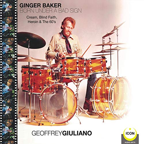 Ginger Baker Born Under a Bad Sign: Cream, Blind Faith, Heroin & The 60's cover art