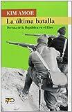 La última batalla: Derrota de la República en el Ebro (70 Años)