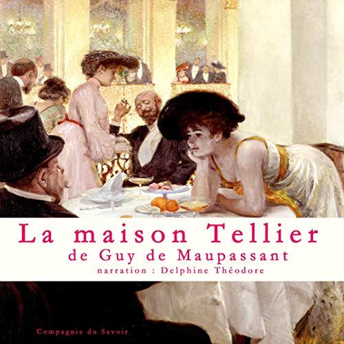 La maison Tellier: Un conte de Maupassant