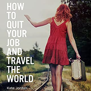 How to Quit Your Job and Travel the World cover art