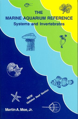 The Marine Aquarium Reference: Systems and Invertebrates