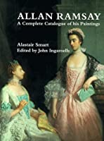 Allan Ramsay: A Complete Catalogue of His Paintings (Paul Mellon Centre) by Alastair Smart(1999-12-11)