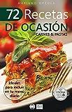 72 RECETAS DE OCASIÓN - CARNES & PASTAS: Ideales para incluir en tu menú diario (Colección Cocina Fácil & Práctica nº 50)