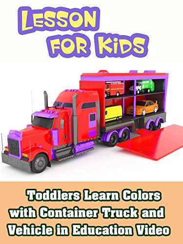 Toddlers Learn Colors with Container Truck and Vehicle in Education Video
