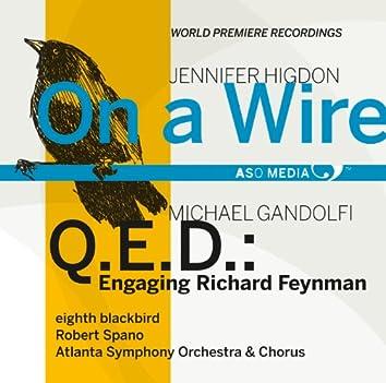 Higdon: On a Wire - Gandolfi: Q.E.D.: Engaging Richard Feynman