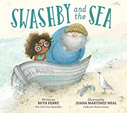 Swashby and the Sea - Kindle edition by Ferry, Beth, Martinez-Neal ...
