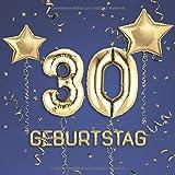 30. Geburtstag: Gästebuch zum Eintragen - schöne Geschenkidee für 30 Jahre im Format: ca. 21 x 21 cm, mit 100 Seiten für Glückwünsche, Grüße, liebe ... Geburtstagsgäste, Cover: Zahlen Ballons blau