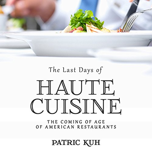 The Last Days of Haute Cuisine audiobook cover art