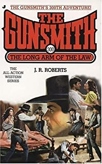 The Gunsmith 300: The Long Arm of the Law (Gunsmith, The)