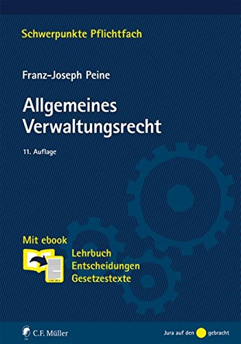 Allgemeines Verwaltungsrecht: Mit ebook: Lehrbuch, Entscheidungen, Gesetzestexte (Schwerpunkte Pflichtfach)