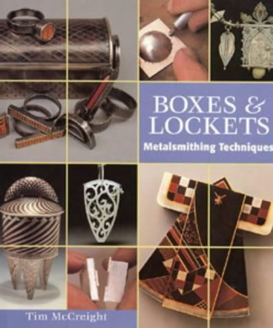 Boxes and Lockets : Metalsmithing Techniques (Jewellery)