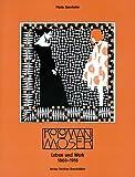 Koloman Moser: Leben und Werk 1868-1918