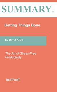 Summary of Getting Things Done: The Art of Stress-Free Productivity By David Allen