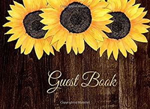 Guest Book: Rustic Chic Sunflowers on Wood Design Book for Guests to Sign In