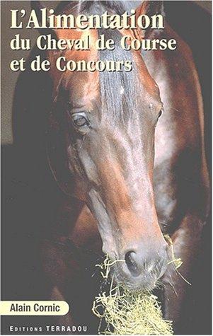 L'alimentation du cheval de course et de concours (Elevage, entraînement, compétition)